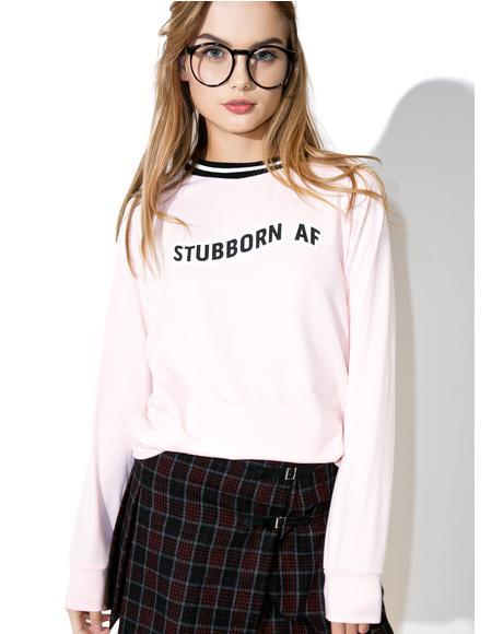 Stubborn AF Pullover
