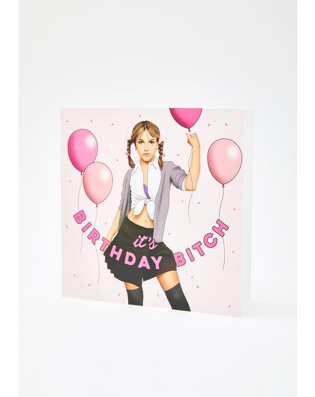 It's Birthday Bitch Card
