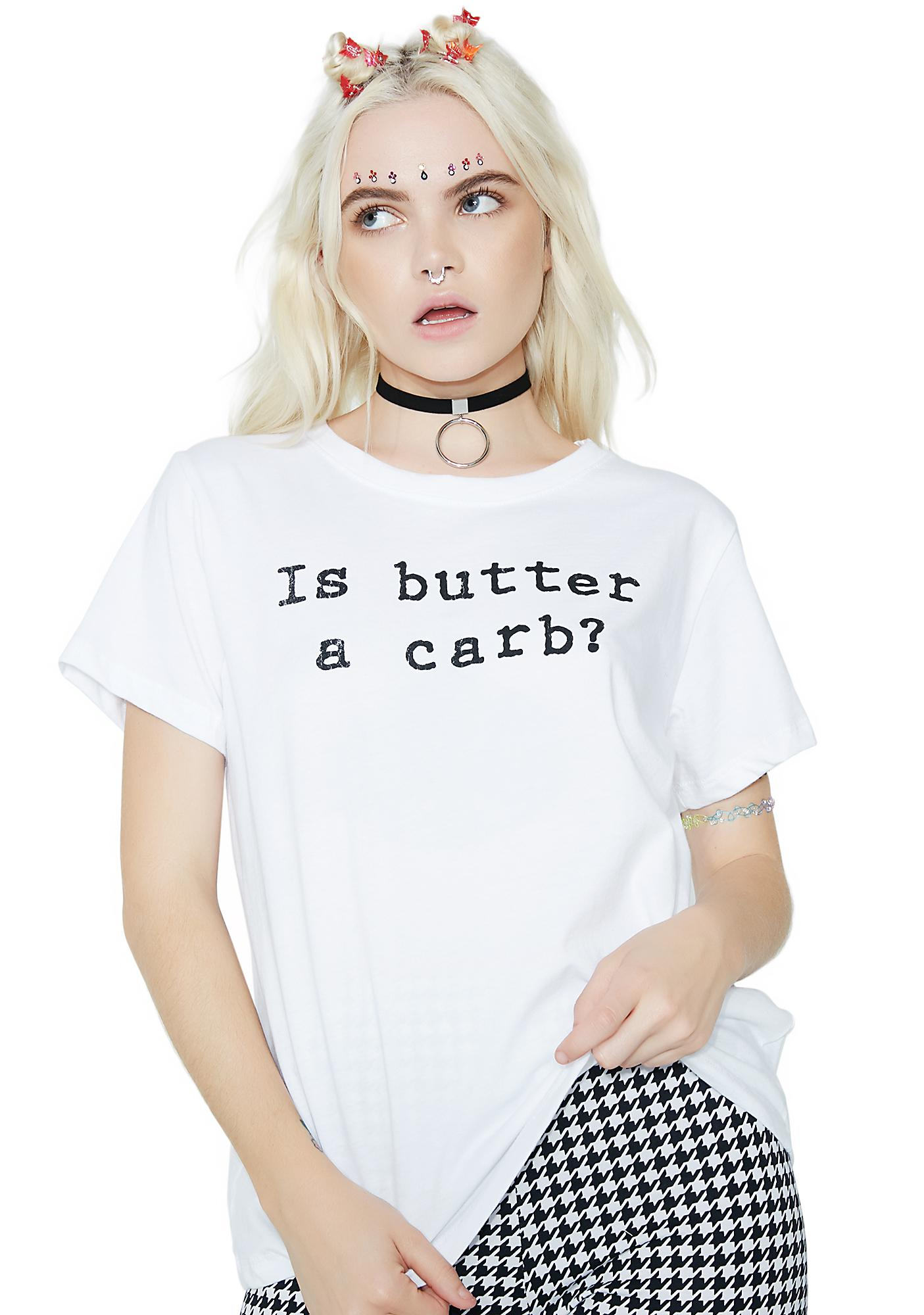 Is Butter A Carb Graphic Tee