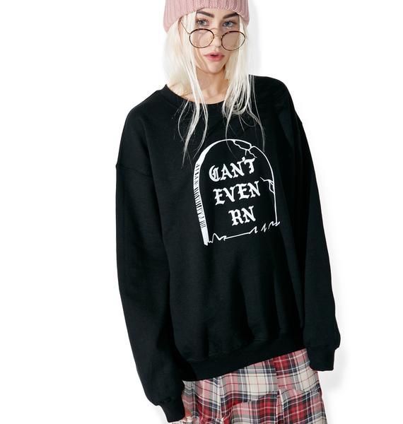 HLZBLZ Can't Even RN Sweatshirt