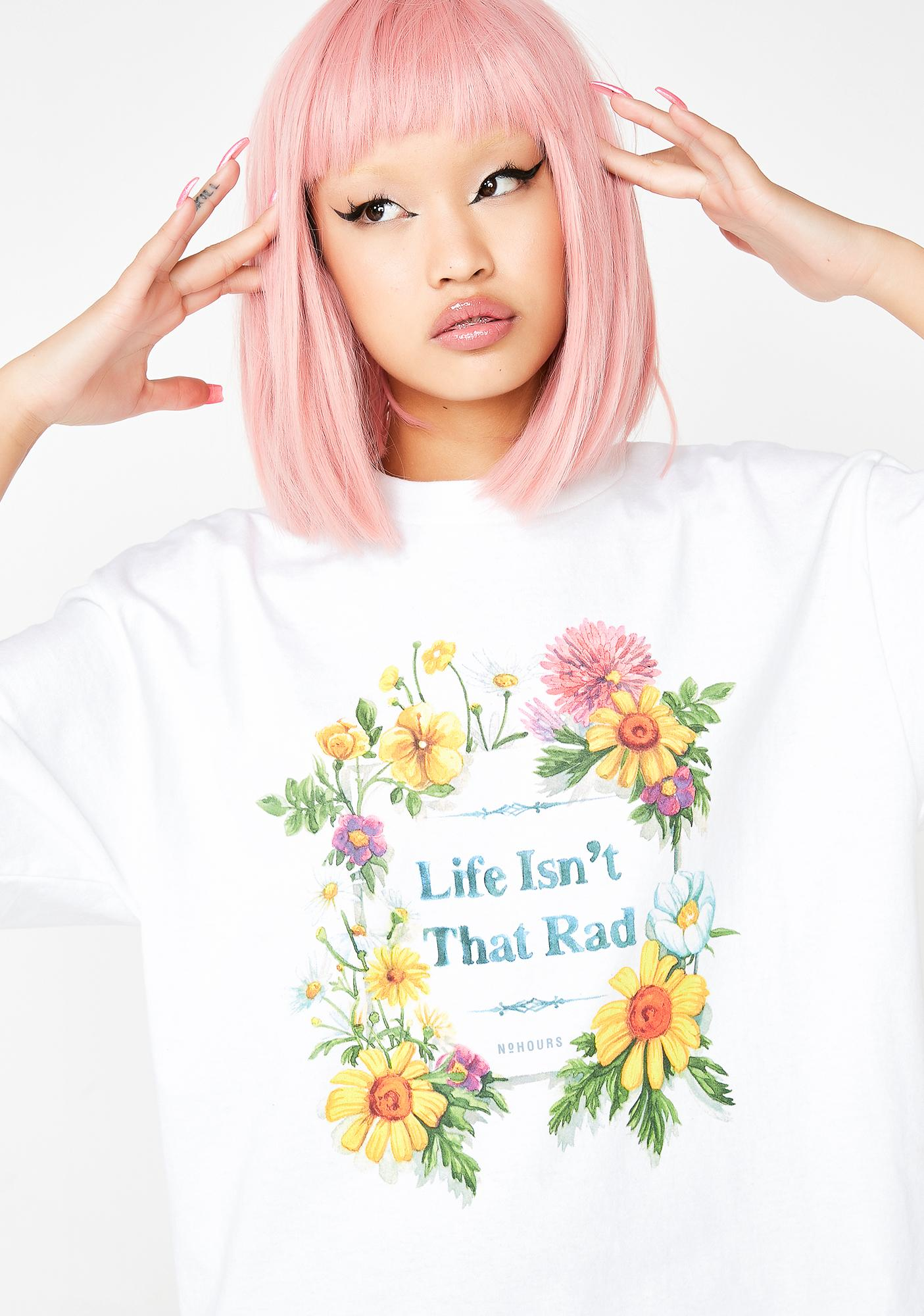 No Hours Rad Tee