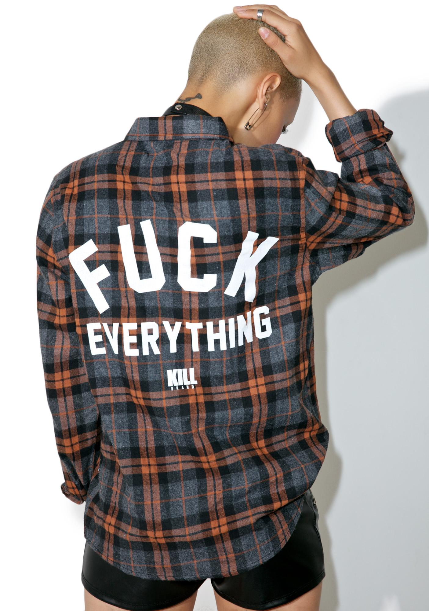 Kill Brand Fuck Everything Flannel