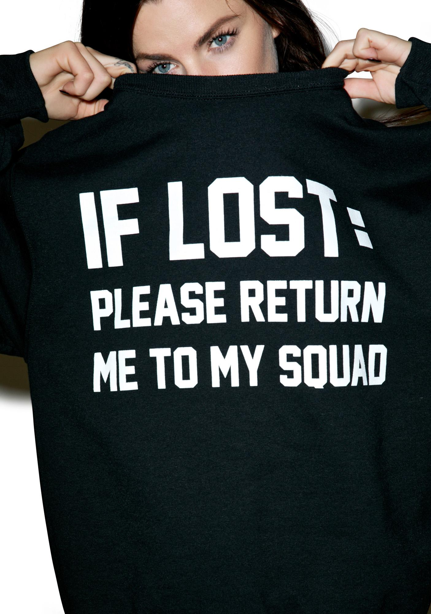 Private Party If Lost: Please Return Me To My Squad Sweatshirt