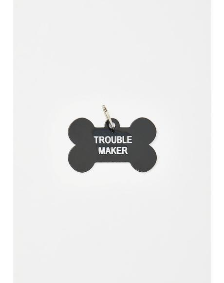 Trouble Maker Dog Tag
