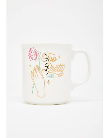 I'm Too Pretty Coffee Mug