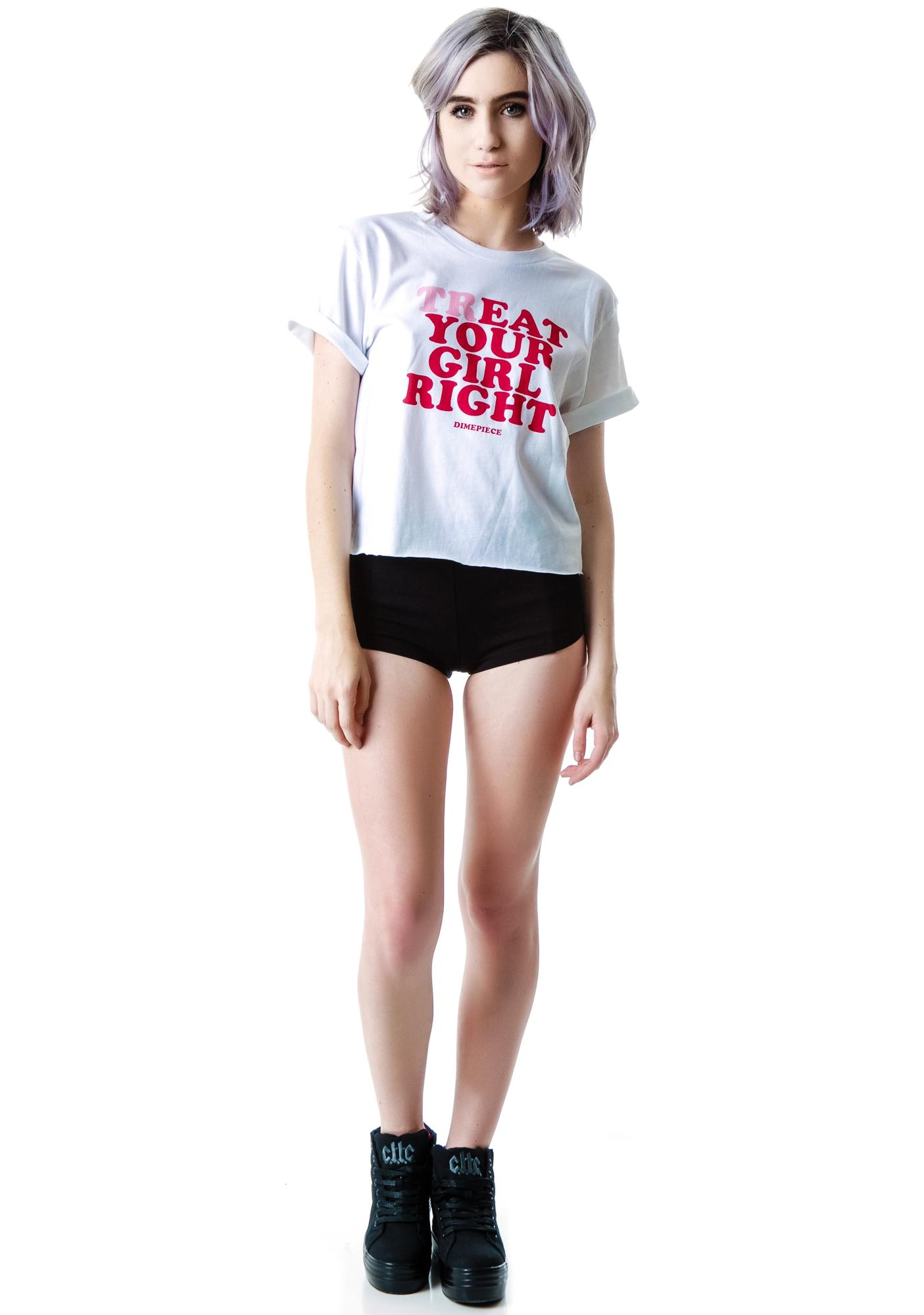 Dimepiece Treat Your Girl Right Tee