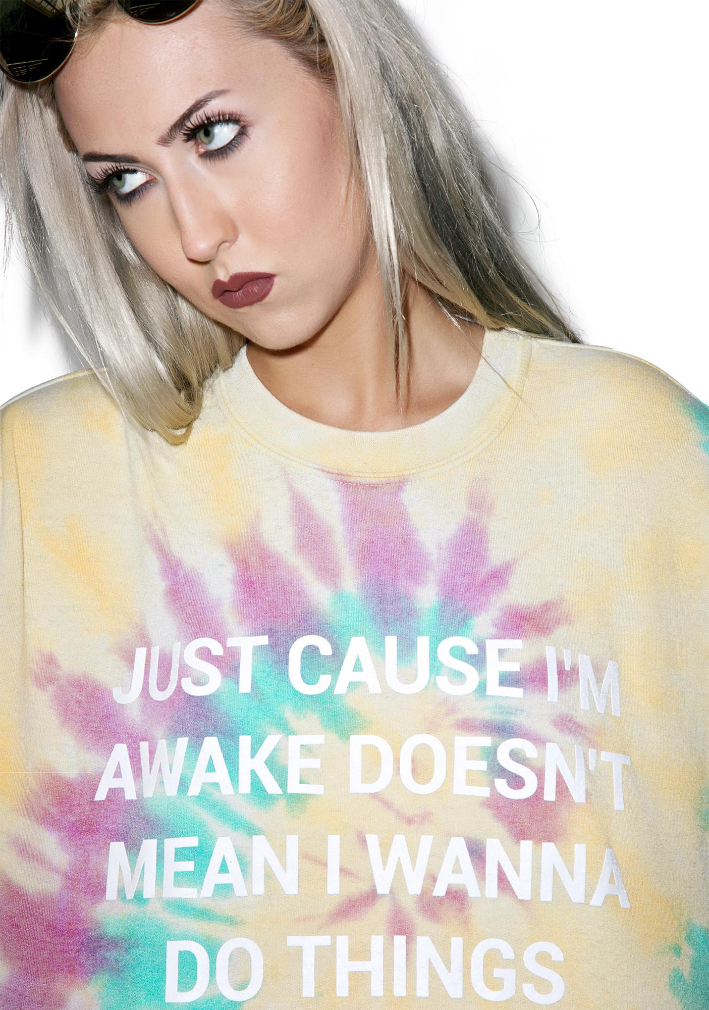 Jac Vanek Just Cause I'm Awake Sweatshirt