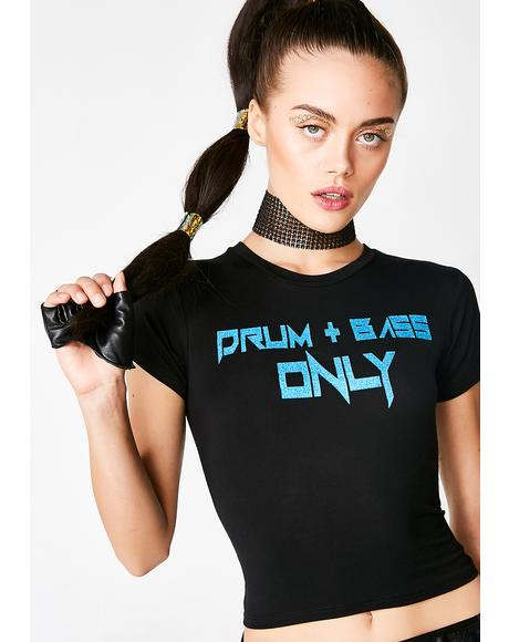 Drum N' Bass Only Tee