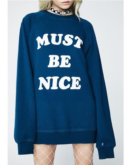 Must Be Nice Chill Out Crewneck Sweatshirt