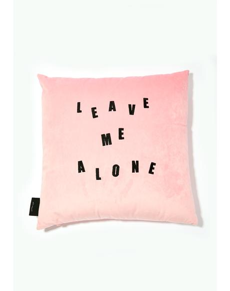 Leave Me Alone Pillow