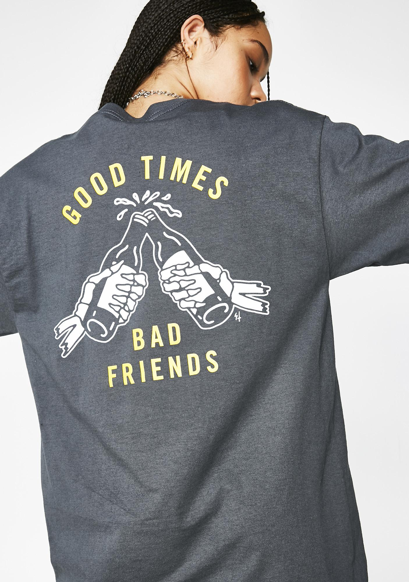 Lurking Class Good Times Bad Friends Tee