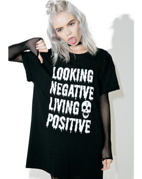 Looking Negative Living Posi Tee