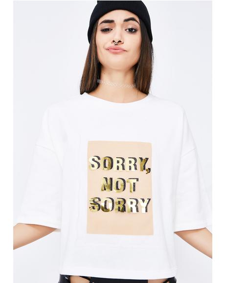 Sorry About It T Shirt