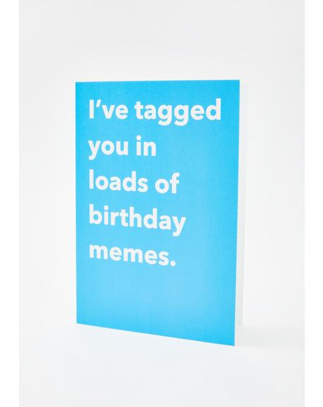 Tagged You In Birthday Memes Card