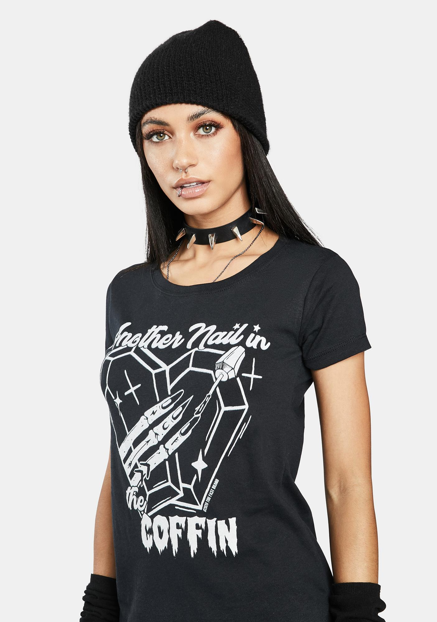 Too Fast Nail In The Coffin Graphic Tee