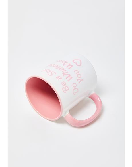 Be A Slut Mug