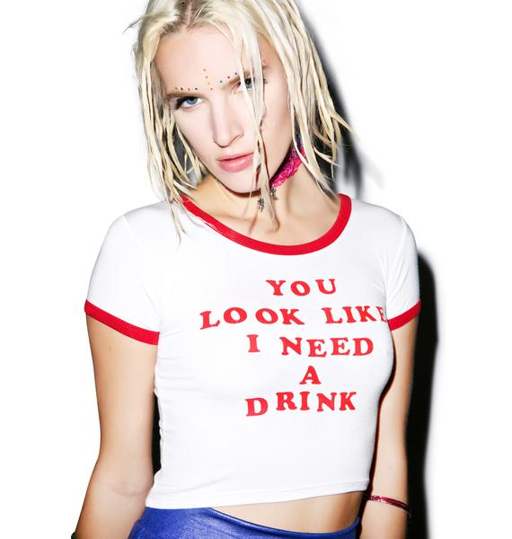 O Mighty You Look Like I Need A Drink Tee