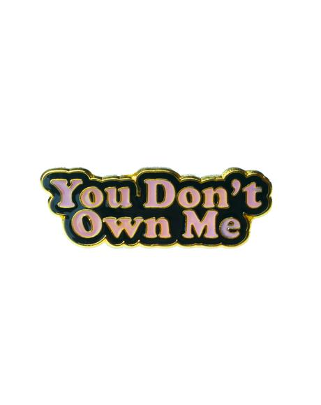 You Don't Own Me Pin