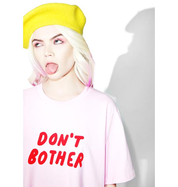 Lazy Oaf Don't Bother Tee