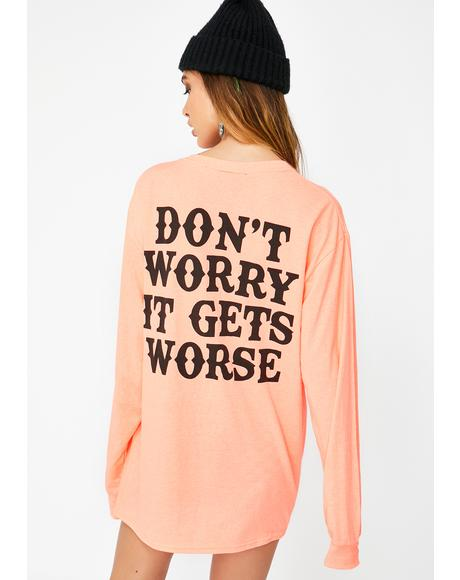 Gets Worse Long Sleeve Tee