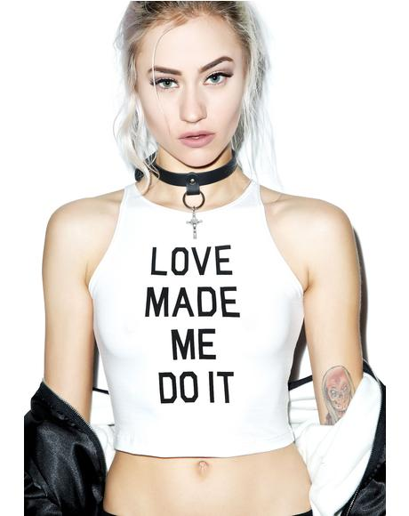 Love Made Me Do It Sleeveless Crop Top