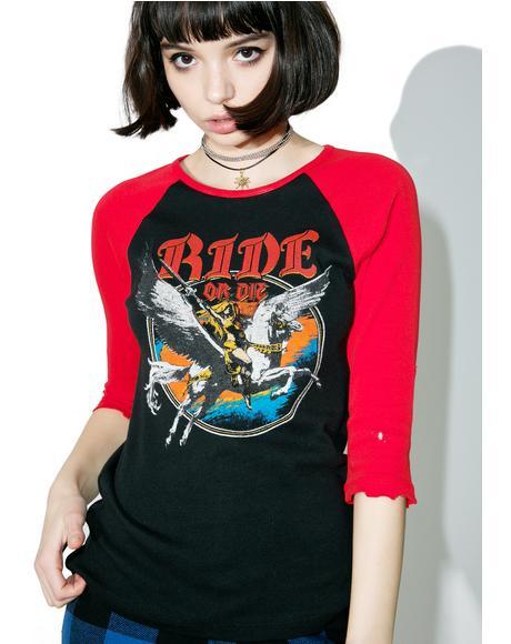 Ride Or Die 3/4 Raglan Sleeve Shirt
