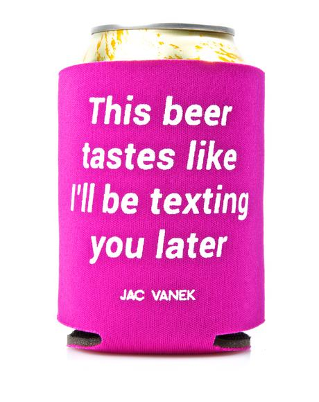 I'll Be Texting You Can Koozie