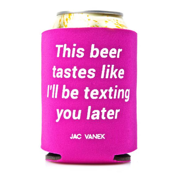 Jac Vanek I'll Be Texting You Can Koozie