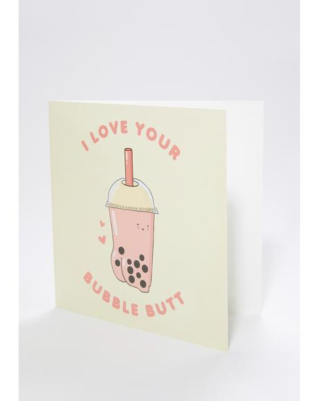 I Love You Bubble Butt Card