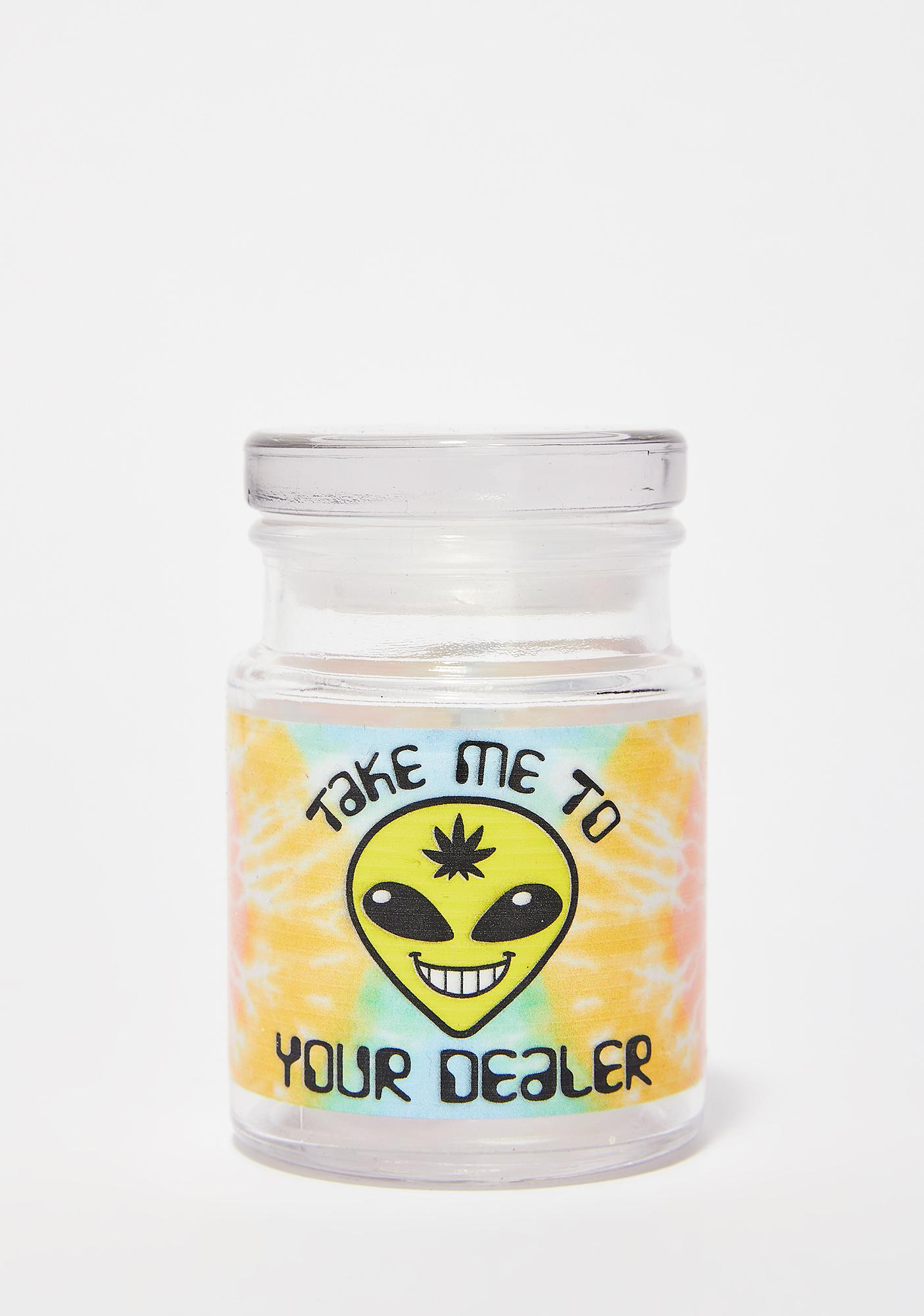 Take Me To Your Dealer Stash Jar