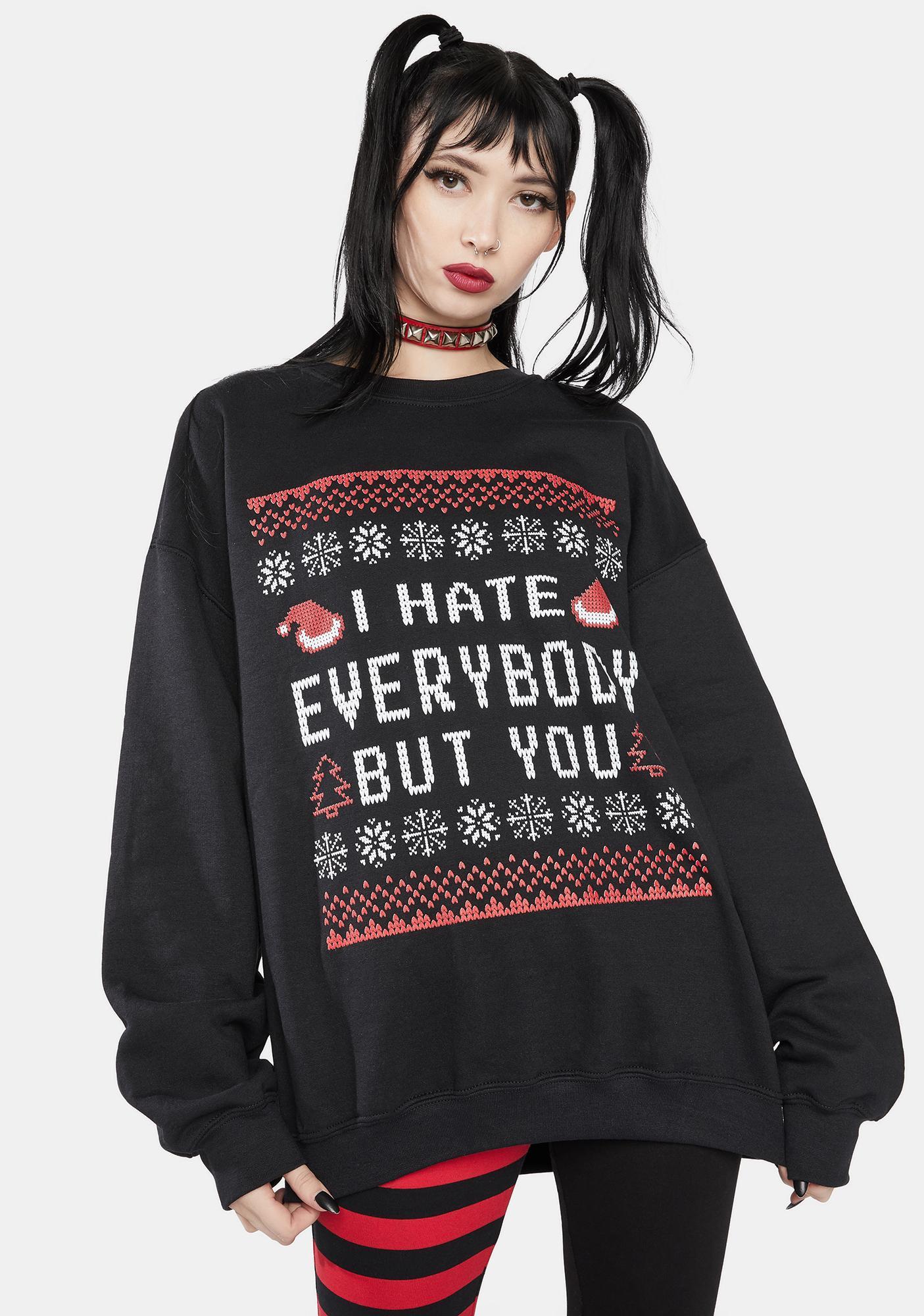 Cartel Ink I Hate Everybody But You Sweatshirt