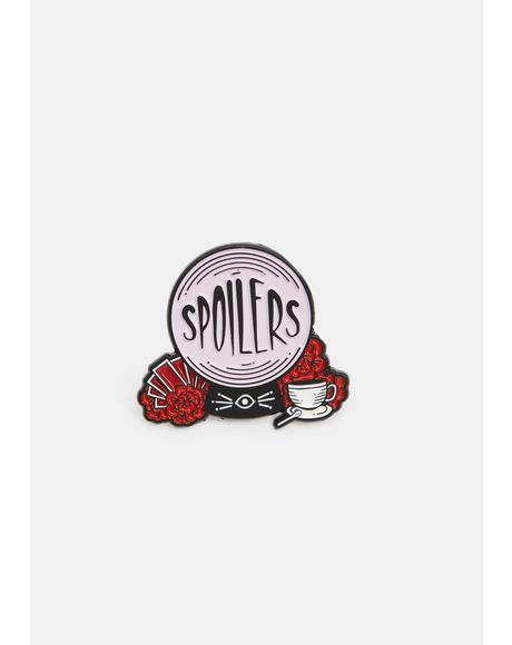 Spoilers Pin