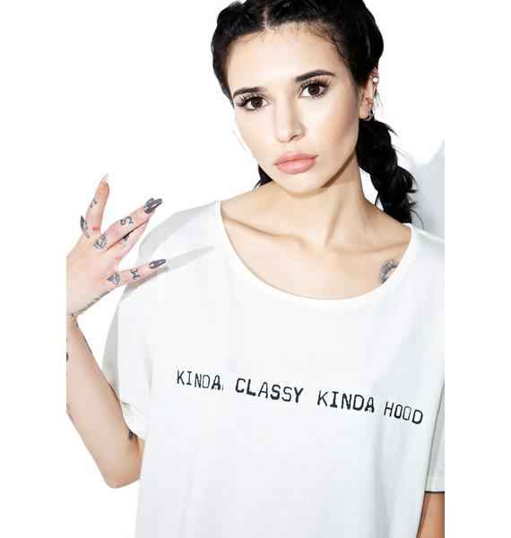 Junk Food Clothing Kinda Classy Kinda Hood Tee