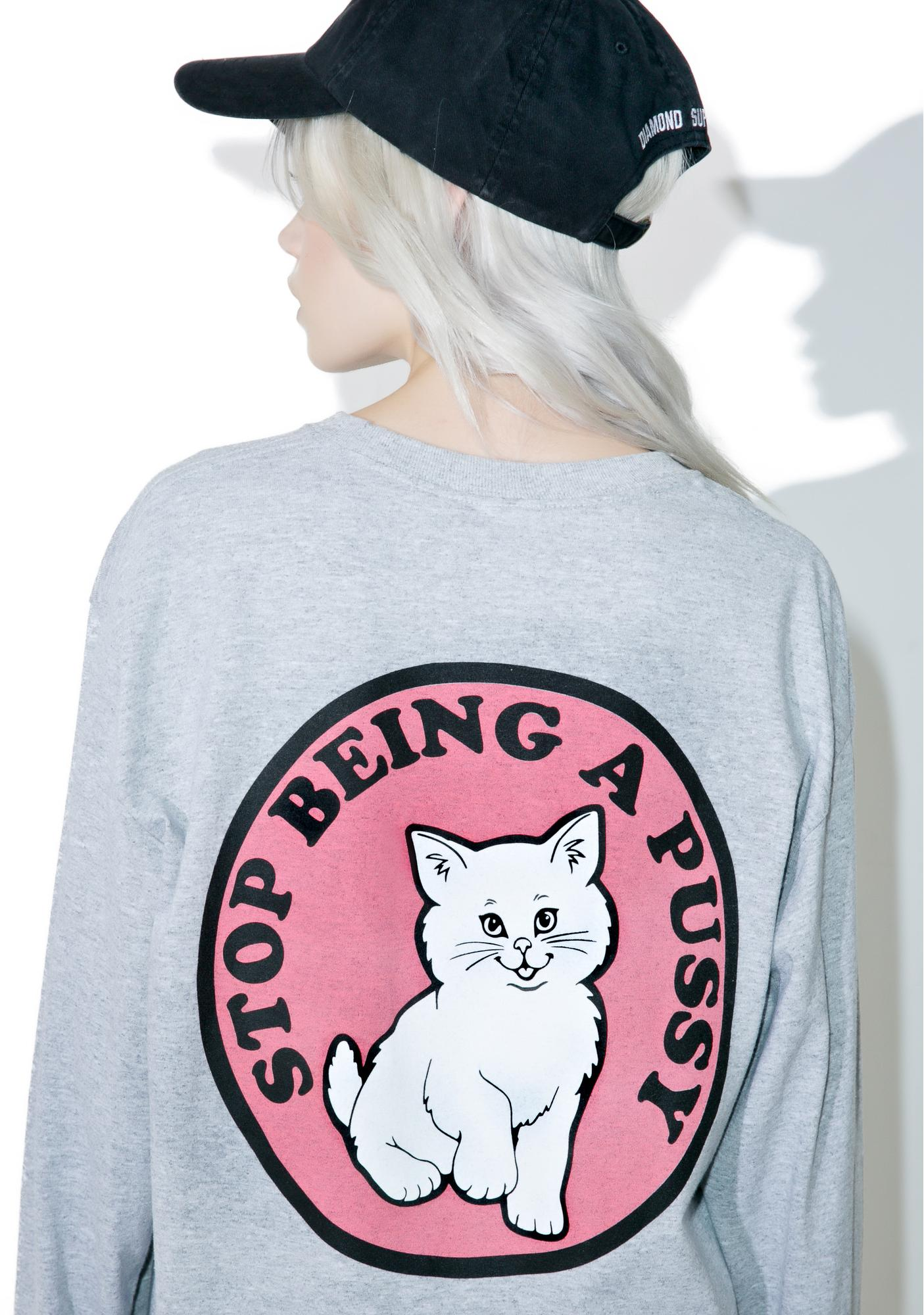 RIPNDIP Stop Being A Pussy Long Sleeve Tee
