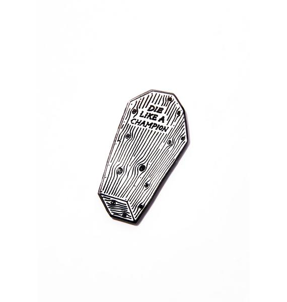 MNKR Die Like A Champion Pin