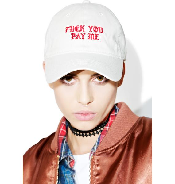 Fuck You Pay Me Dad Hat