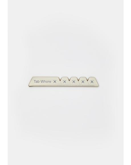 Tab Whore Enamel Pin