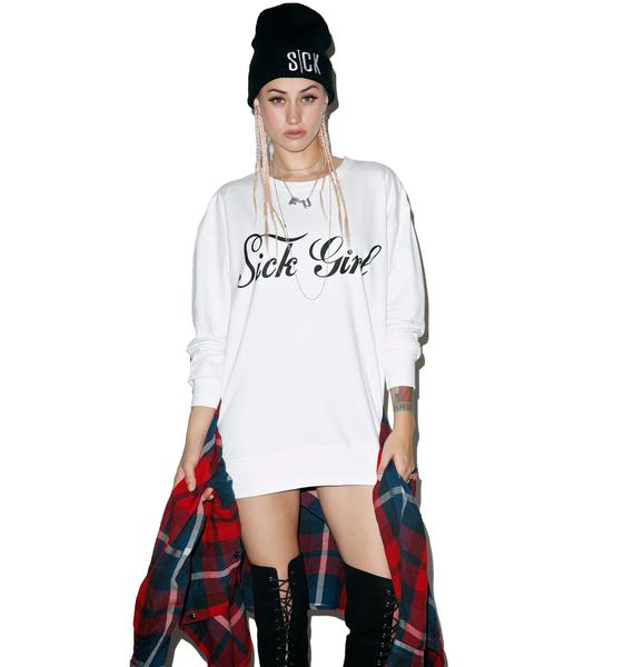 Sick Girl Sick Girl Sweatshirt