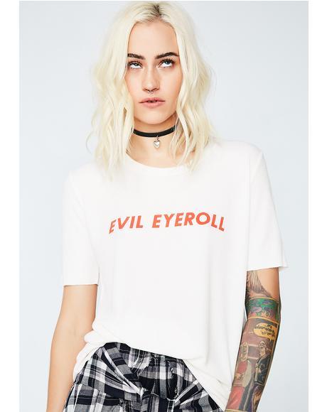 Evil Eyeroll Tee