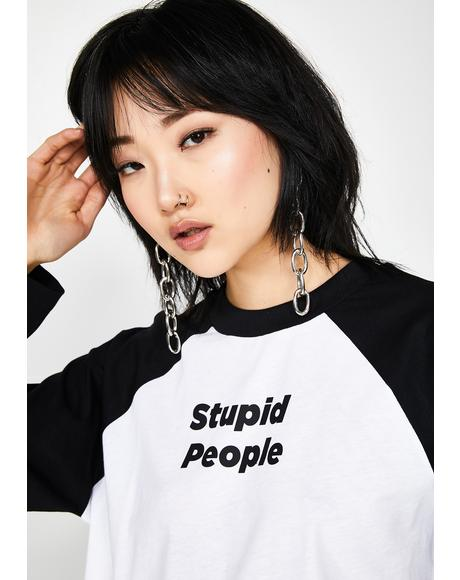 Stupid People Raglan Tee