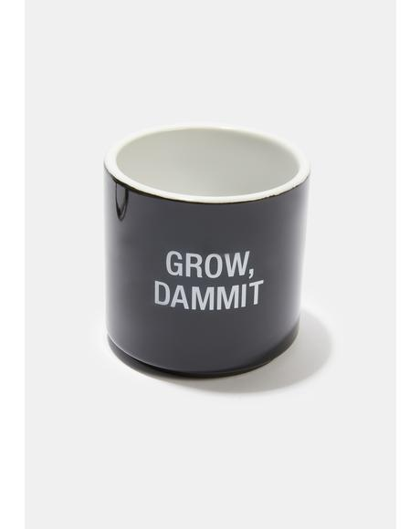 Grow, Dammit Planter