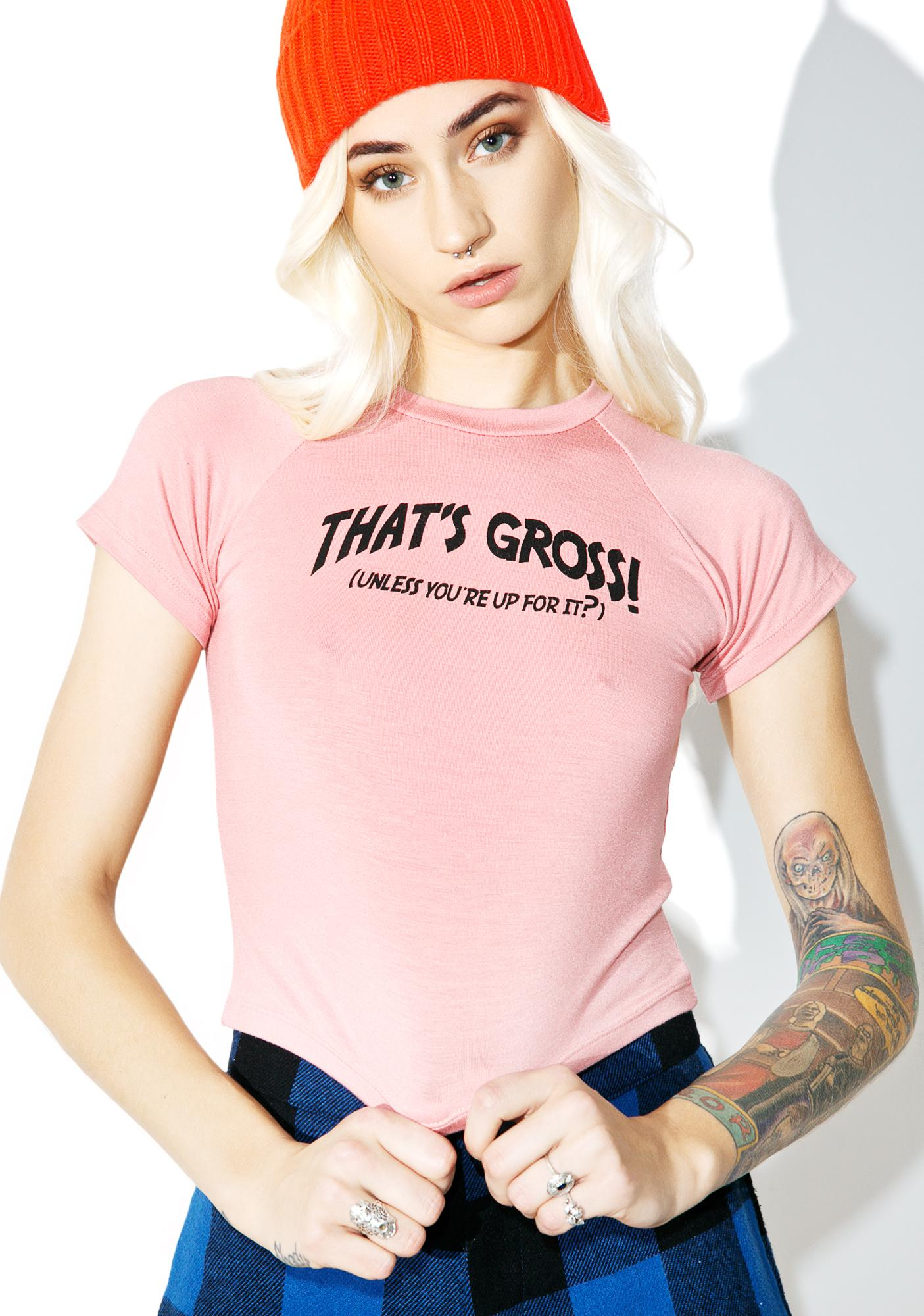 O Mighty That's Gross Crop Tee