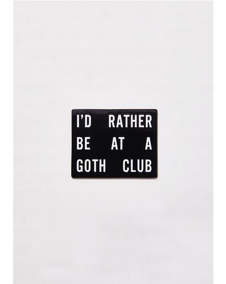 Goth Club Pin