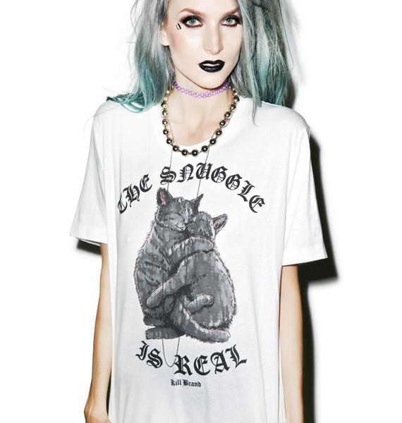 Kill Brand The Snuggle Is Real Tee