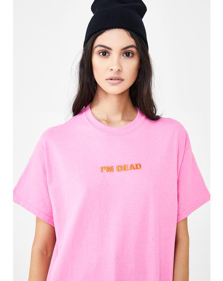 I'm Dead Pink Tee