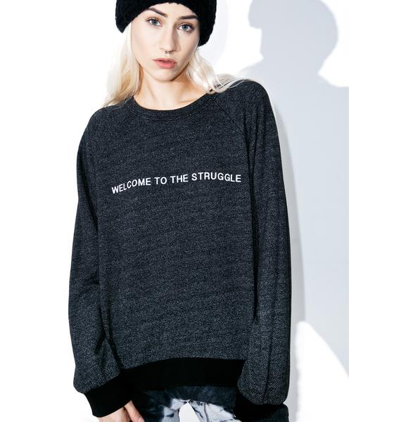 Kerol D. Welcome To The Struggle Sweatshirt