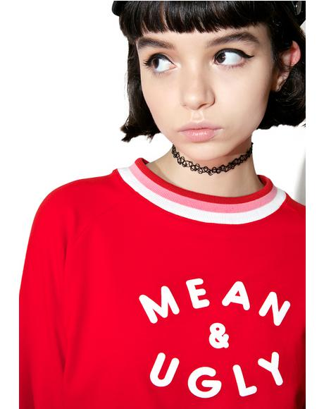 Mean And Ugly Sweatshirt