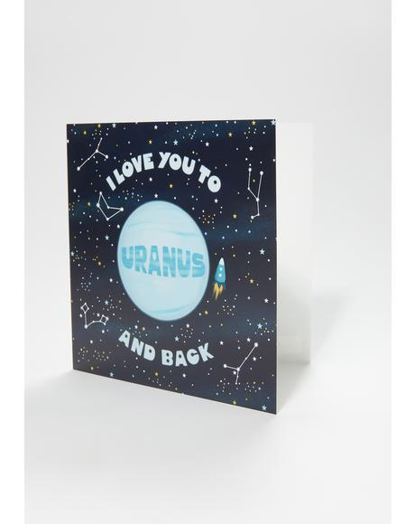 Love You To Uranus And Back Card