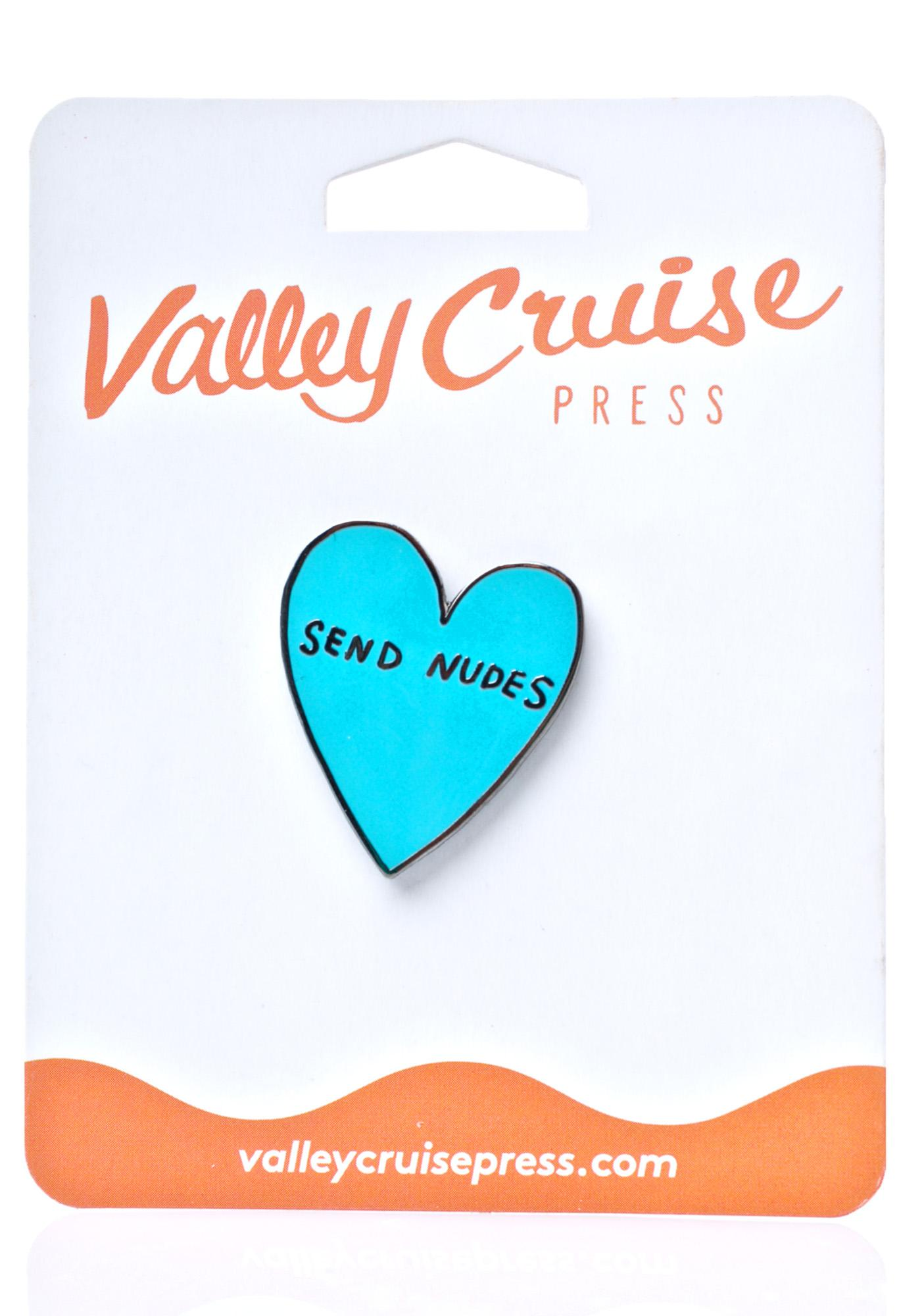 Valley Cruise Press Send Nudes Enamel Pin