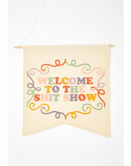 Welcome To The Shit Show Wall Hanging